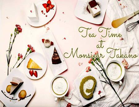Monsieur Takano Tea and Cake - điểm hẹn dành cho fan bánh ngọt!